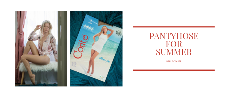 PANTYHOSE FOR SUMMER can be your friend BellaConte