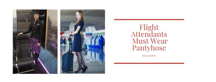Flight Attendants Must Wear Pantyhose_BellaConte_2