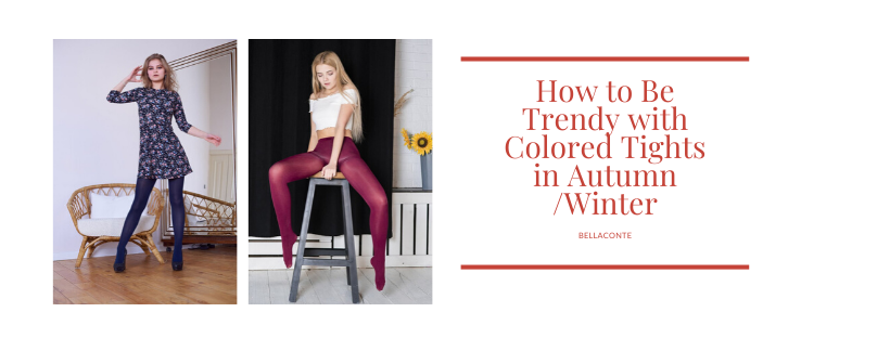 How to Be Trendy with Colored Tights in Autumn Winter_BellaConte