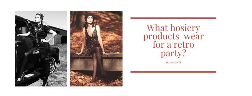 What hosiery products wear for a retro party BellaConte